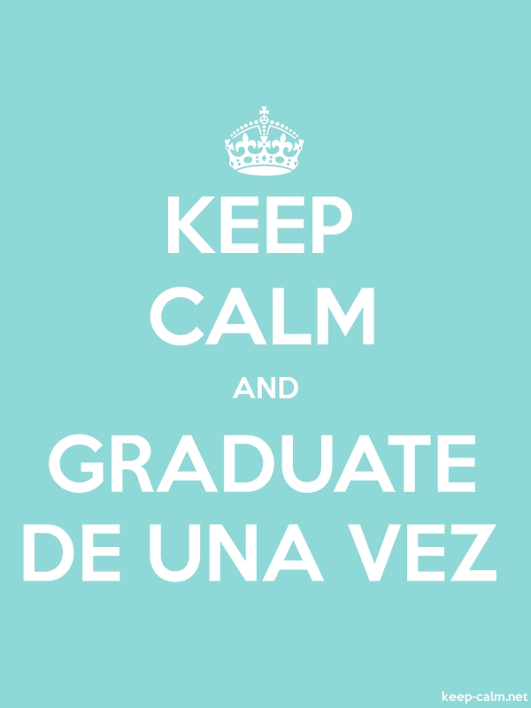 KEEP CALM AND GRADUATE DE UNA VEZ - white/lightblue - Default (600x800)