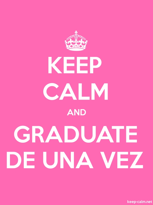 KEEP CALM AND GRADUATE DE UNA VEZ - white/pink - Default (600x800)