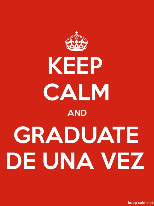 KEEP CALM AND GRADUATE DE UNA VEZ - white/red - Default (600x800)