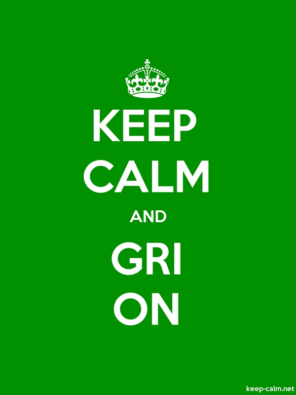 KEEP CALM AND GRI ON - white/green - Default (600x800)