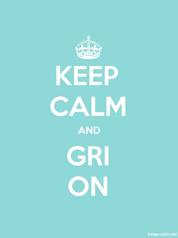KEEP CALM AND GRI ON - white/lightblue - Default (600x800)