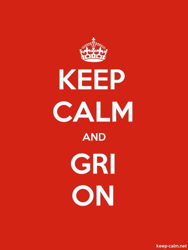 KEEP CALM AND GRI ON - white/red - Default (600x800)