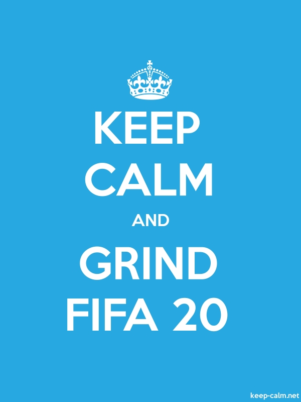 KEEP CALM AND GRIND FIFA 20 - white/blue - Default (600x800)