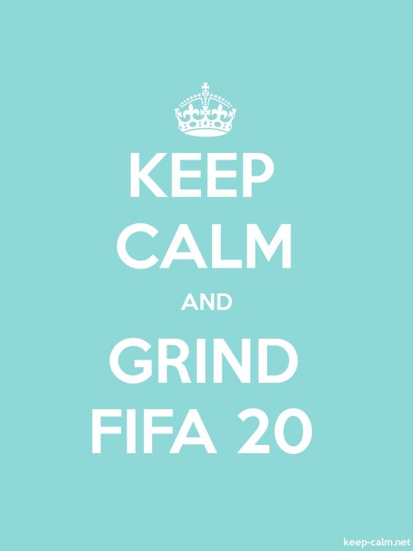 KEEP CALM AND GRIND FIFA 20 - white/lightblue - Default (600x800)