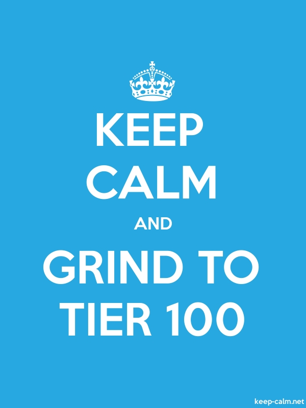 KEEP CALM AND GRIND TO TIER 100 - white/blue - Default (600x800)