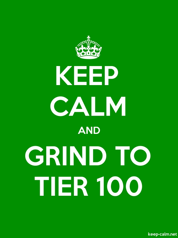 KEEP CALM AND GRIND TO TIER 100 - white/green - Default (600x800)