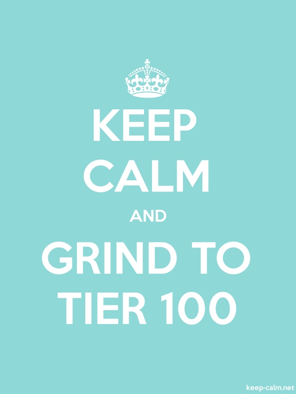 KEEP CALM AND GRIND TO TIER 100 - white/lightblue - Default (600x800)
