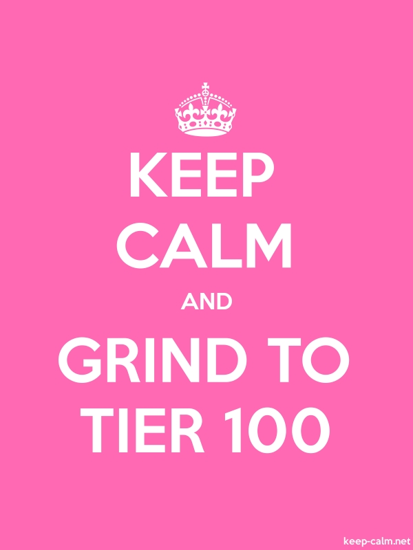 KEEP CALM AND GRIND TO TIER 100 - white/pink - Default (600x800)