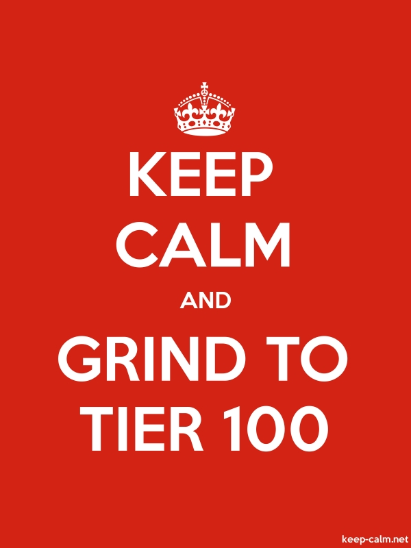 KEEP CALM AND GRIND TO TIER 100 - white/red - Default (600x800)