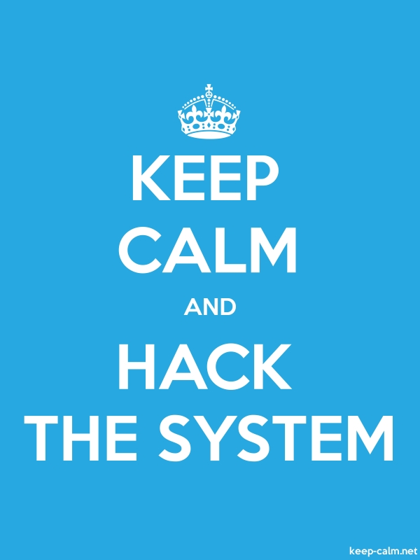 KEEP CALM AND HACK THE SYSTEM - white/blue - Default (600x800)