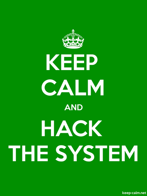KEEP CALM AND HACK THE SYSTEM - white/green - Default (600x800)