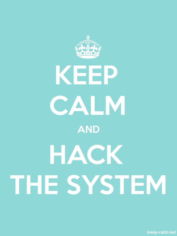KEEP CALM AND HACK THE SYSTEM - white/lightblue - Default (600x800)