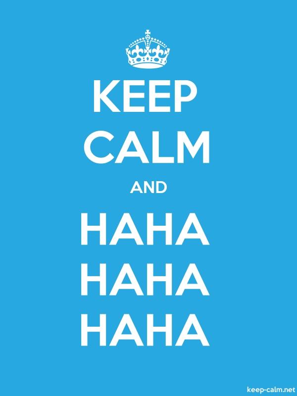 KEEP CALM AND HAHA HAHA HAHA - white/blue - Default (600x800)