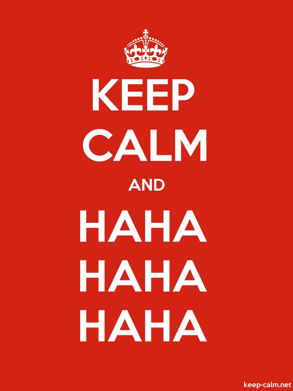 KEEP CALM AND HAHA HAHA HAHA - white/red - Default (600x800)