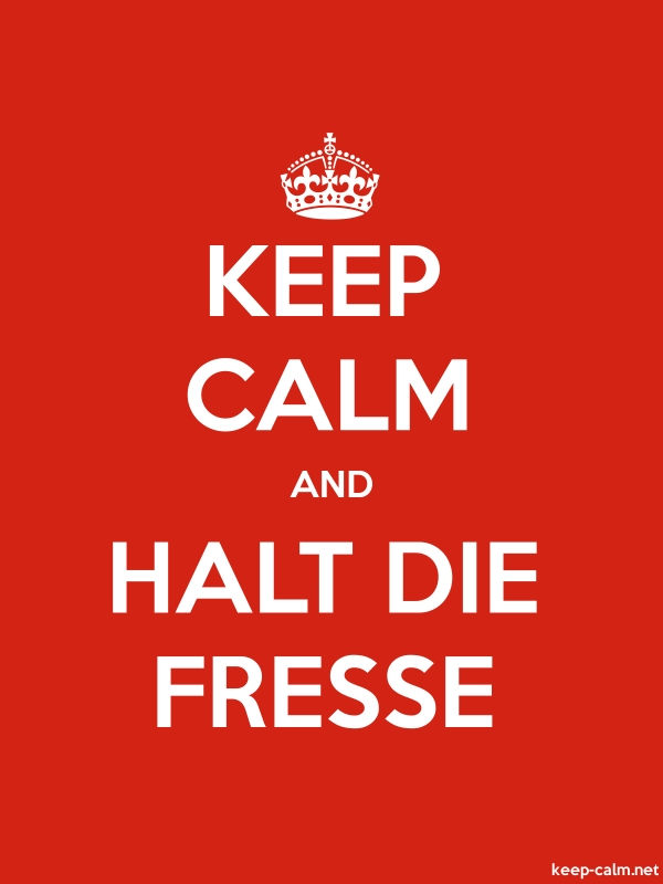 KEEP CALM AND HALT DIE FRESSE - white/red - Default (600x800)