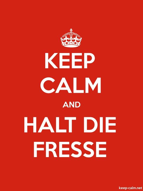 KEEP CALM AND HALT DIE FRESSE - white/red - Default (600x800)