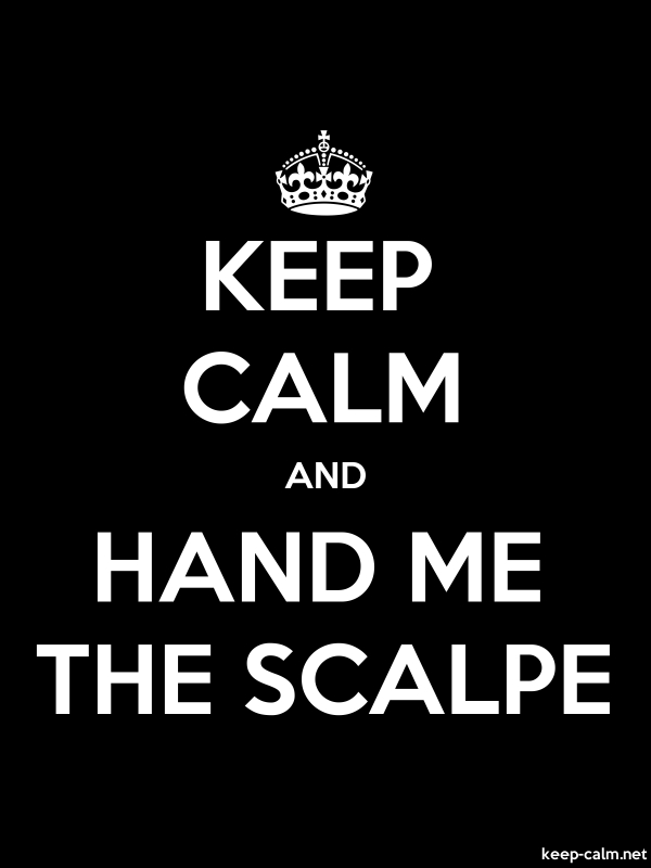KEEP CALM AND HAND ME THE SCALPE - white/black - Default (600x800)