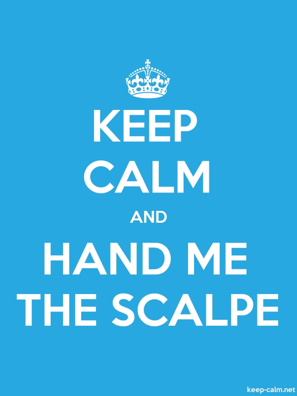 KEEP CALM AND HAND ME THE SCALPE - white/blue - Default (600x800)