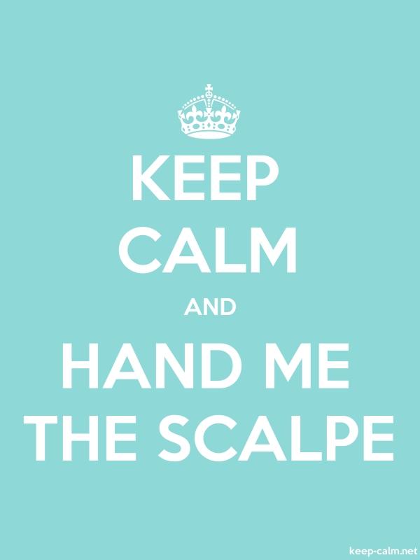 KEEP CALM AND HAND ME THE SCALPE - white/lightblue - Default (600x800)