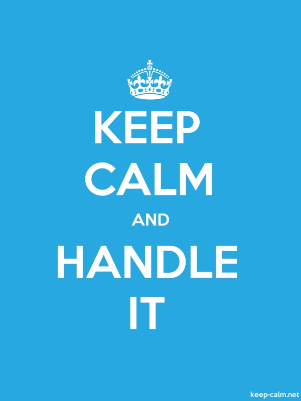 KEEP CALM AND HANDLE IT - white/blue - Default (600x800)