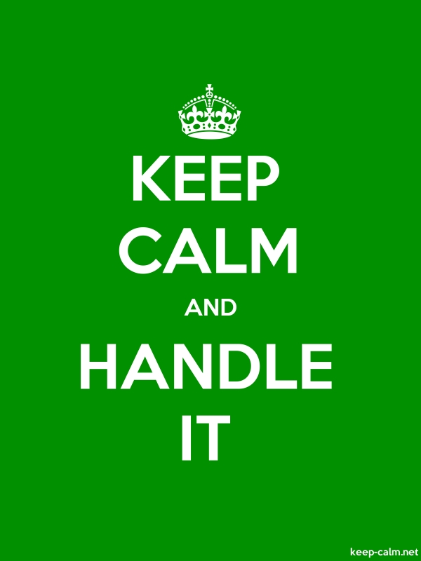 KEEP CALM AND HANDLE IT - white/green - Default (600x800)