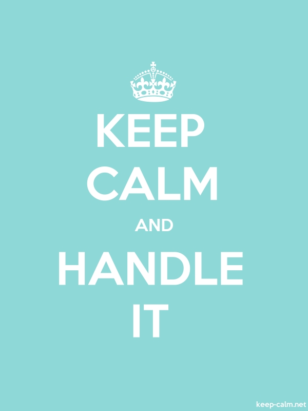 KEEP CALM AND HANDLE IT - white/lightblue - Default (600x800)