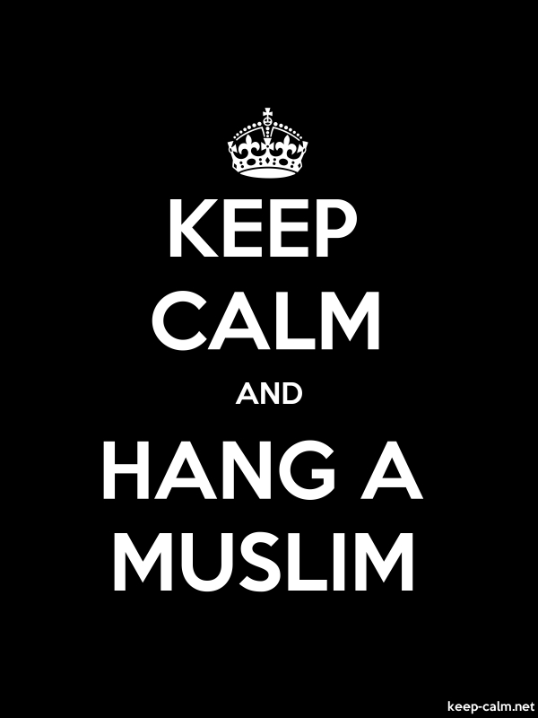 KEEP CALM AND HANG A MUSLIM - white/black - Default (600x800)