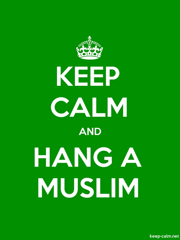 KEEP CALM AND HANG A MUSLIM - white/green - Default (600x800)