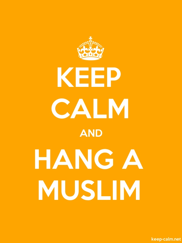 KEEP CALM AND HANG A MUSLIM - white/orange - Default (600x800)