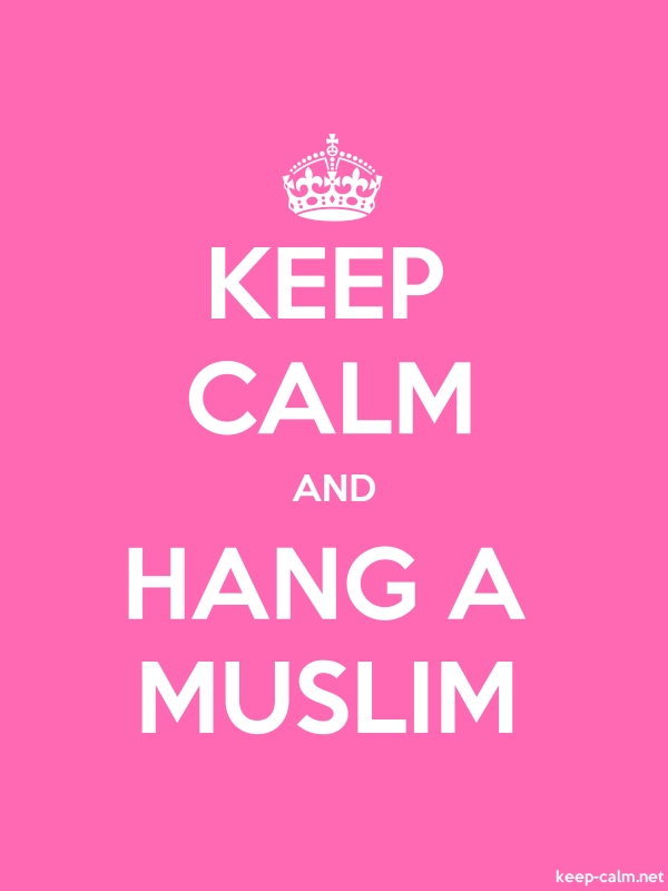 KEEP CALM AND HANG A MUSLIM - white/pink - Default (600x800)