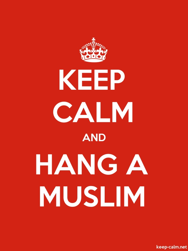 KEEP CALM AND HANG A MUSLIM - white/red - Default (600x800)