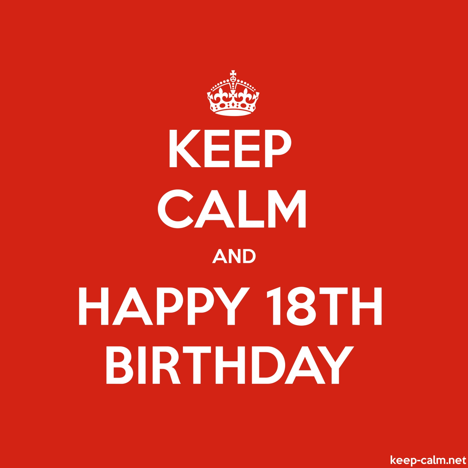 Keep calm and happy 18th birthday keep calm large square 1500x1500 altavistaventures Gallery