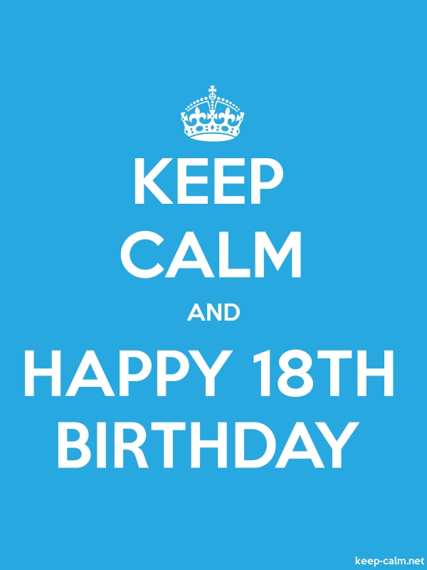 KEEP CALM AND HAPPY 18TH BIRTHDAY - white/blue - Default (600x800)