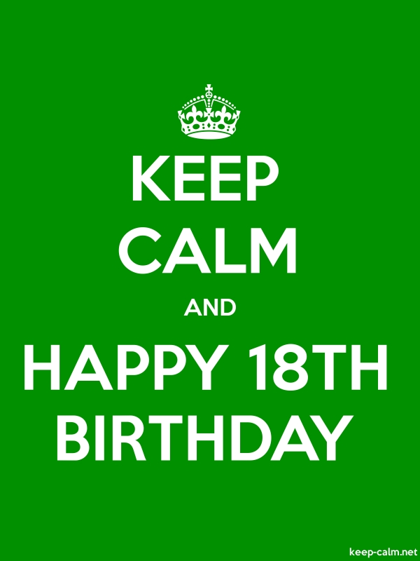 KEEP CALM AND HAPPY 18TH BIRTHDAY - white/green - Default (600x800)