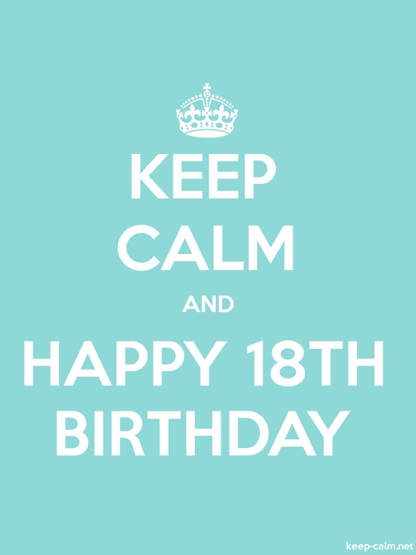 KEEP CALM AND HAPPY 18TH BIRTHDAY - white/lightblue - Default (600x800)