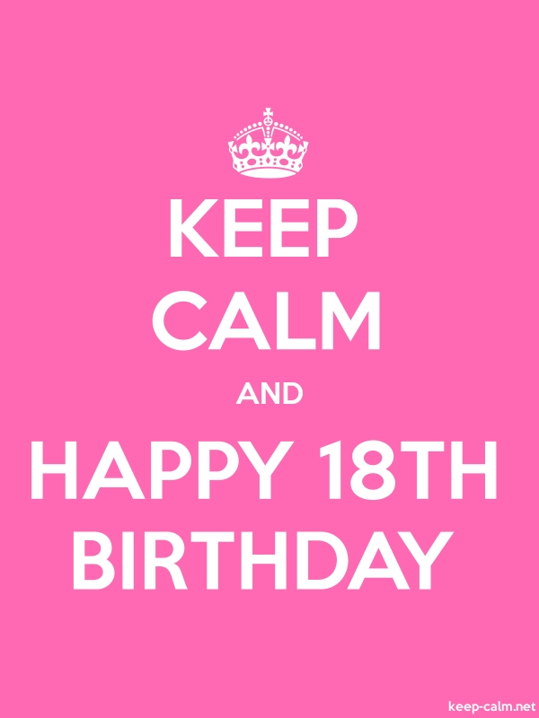 KEEP CALM AND HAPPY 18TH BIRTHDAY - white/pink - Default (600x800)