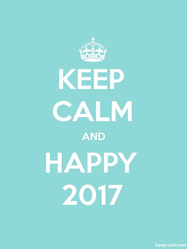 KEEP CALM AND HAPPY 2017 - white/lightblue - Default (600x800)