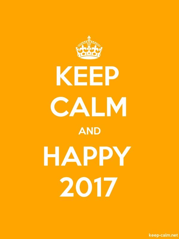 KEEP CALM AND HAPPY 2017 - white/orange - Default (600x800)