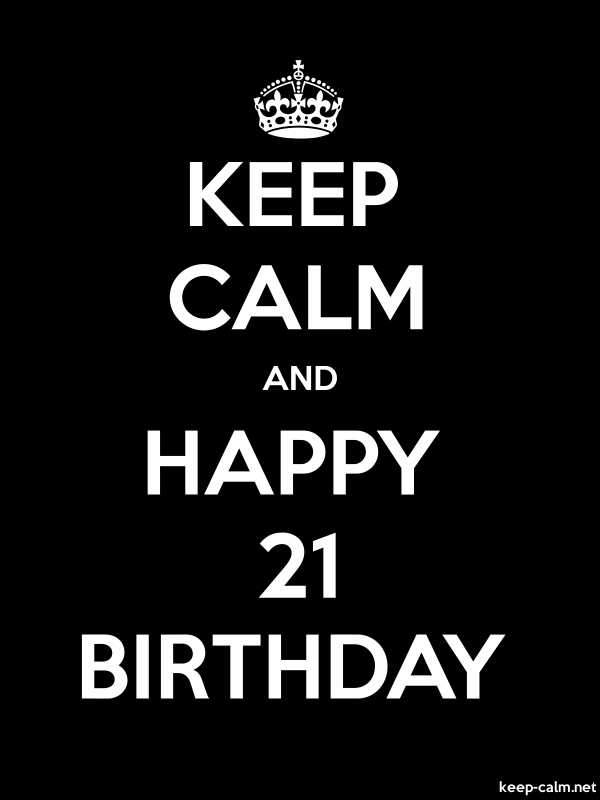 KEEP CALM AND HAPPY 21 BIRTHDAY - white/black - Default (600x800)