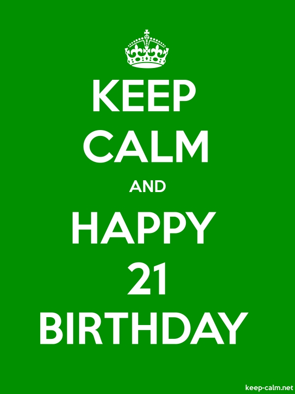 KEEP CALM AND HAPPY 21 BIRTHDAY - white/green - Default (600x800)