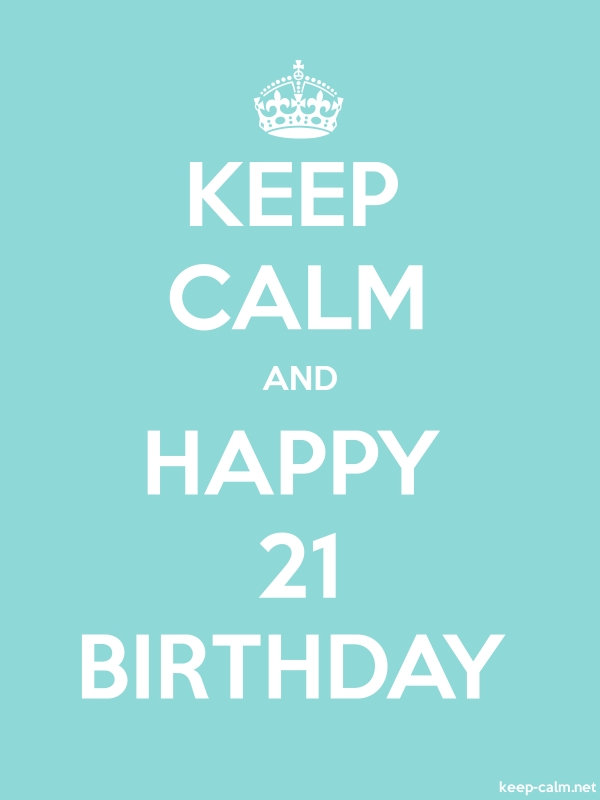 KEEP CALM AND HAPPY 21 BIRTHDAY - white/lightblue - Default (600x800)