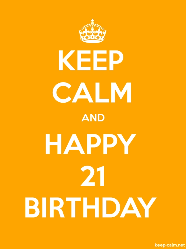 KEEP CALM AND HAPPY 21 BIRTHDAY - white/orange - Default (600x800)