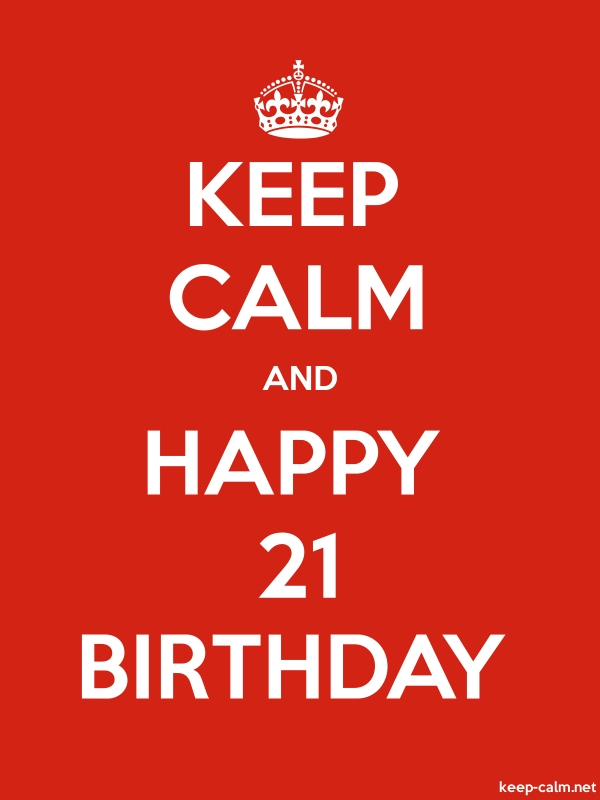 KEEP CALM AND HAPPY 21 BIRTHDAY - white/red - Default (600x800)