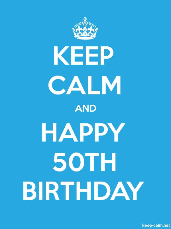 KEEP CALM AND HAPPY 50TH BIRTHDAY - white/blue - Default (600x800)