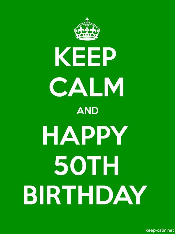KEEP CALM AND HAPPY 50TH BIRTHDAY - white/green - Default (600x800)
