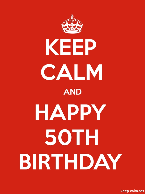 KEEP CALM AND HAPPY 50TH BIRTHDAY - white/red - Default (600x800)