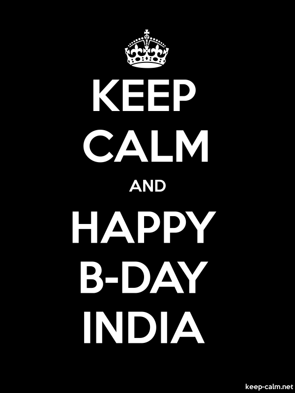 KEEP CALM AND HAPPY B-DAY INDIA - white/black - Default (600x800)