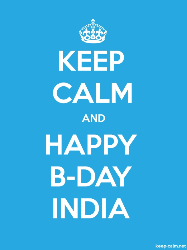 KEEP CALM AND HAPPY B-DAY INDIA - white/blue - Default (600x800)