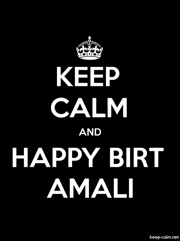 KEEP CALM AND HAPPY BIRT AMALI - white/black - Default (600x800)