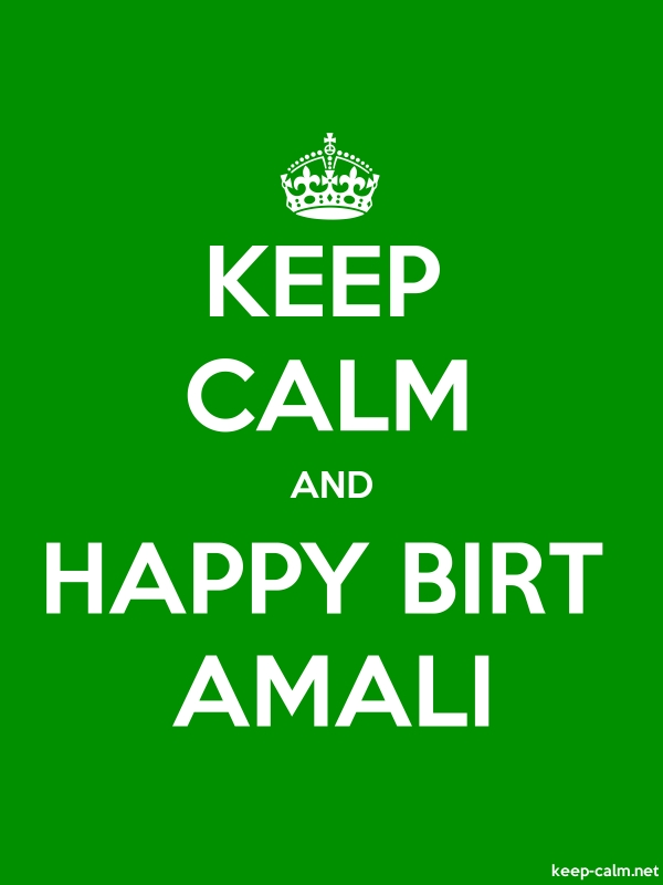 KEEP CALM AND HAPPY BIRT AMALI - white/green - Default (600x800)